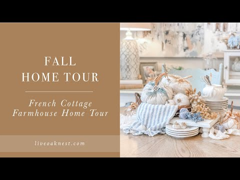 Fall Home Decor Inspiration, French Cottage Farmhouse, Fall Farmhouse Home Tour