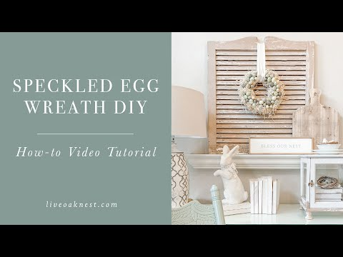 Speckled Egg Wreath DIY, How To Make A Spring Wreath, Unique Spring Wreath Ideas from Live Oak Nest
