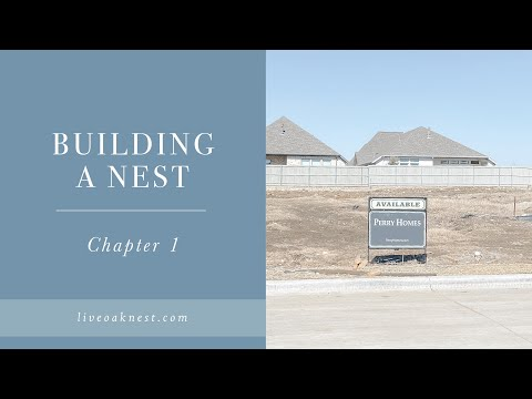 Building A Nest, Chapter One / New Construction Home Process
