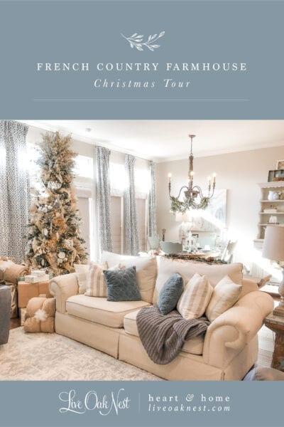 Live Oak Nest French Country Farmhouse Christmas Home Tour