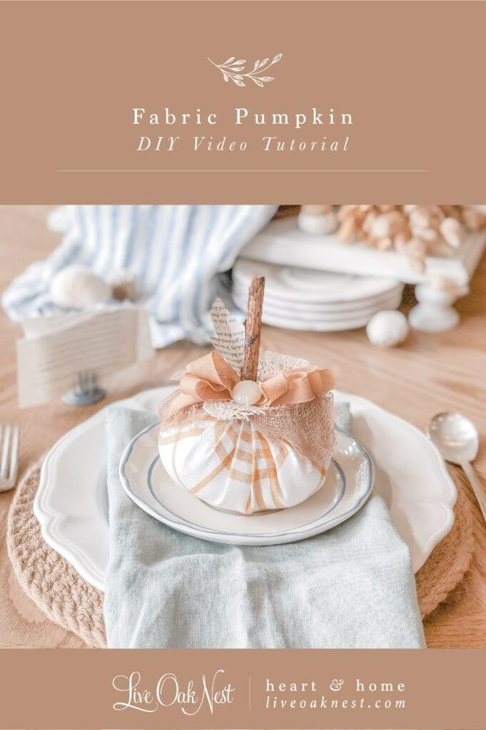 How to create a Fabric Pumpkin with Live Oak Nest www.liveoaknest.com