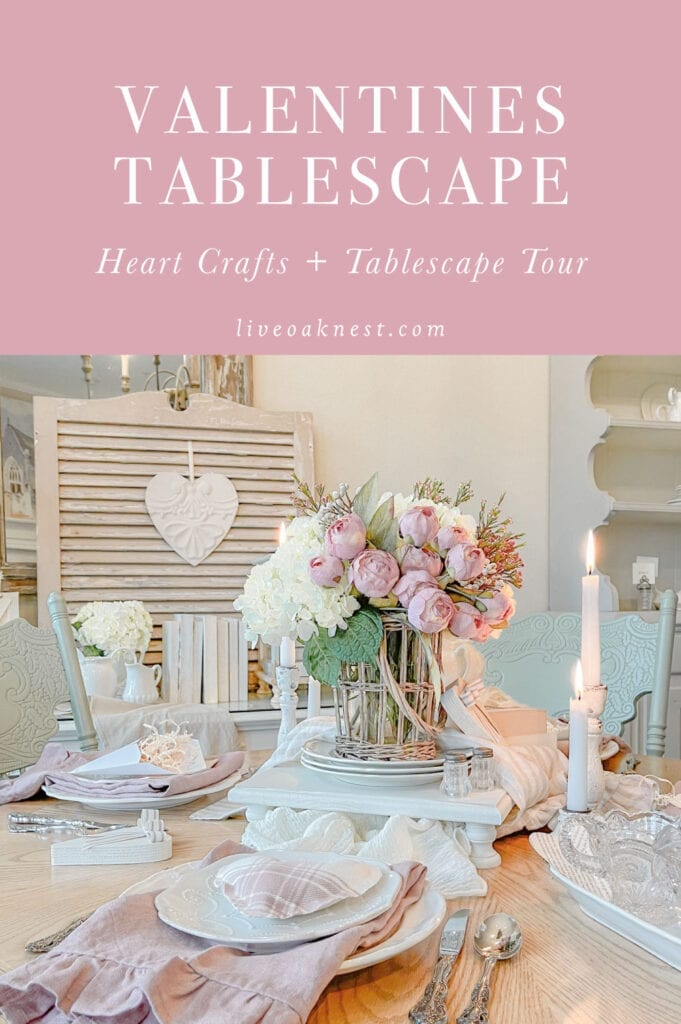 DIY Valentines Home Decor, Valentines Tablescape from Live Oak Nest www.liveoaknest.com