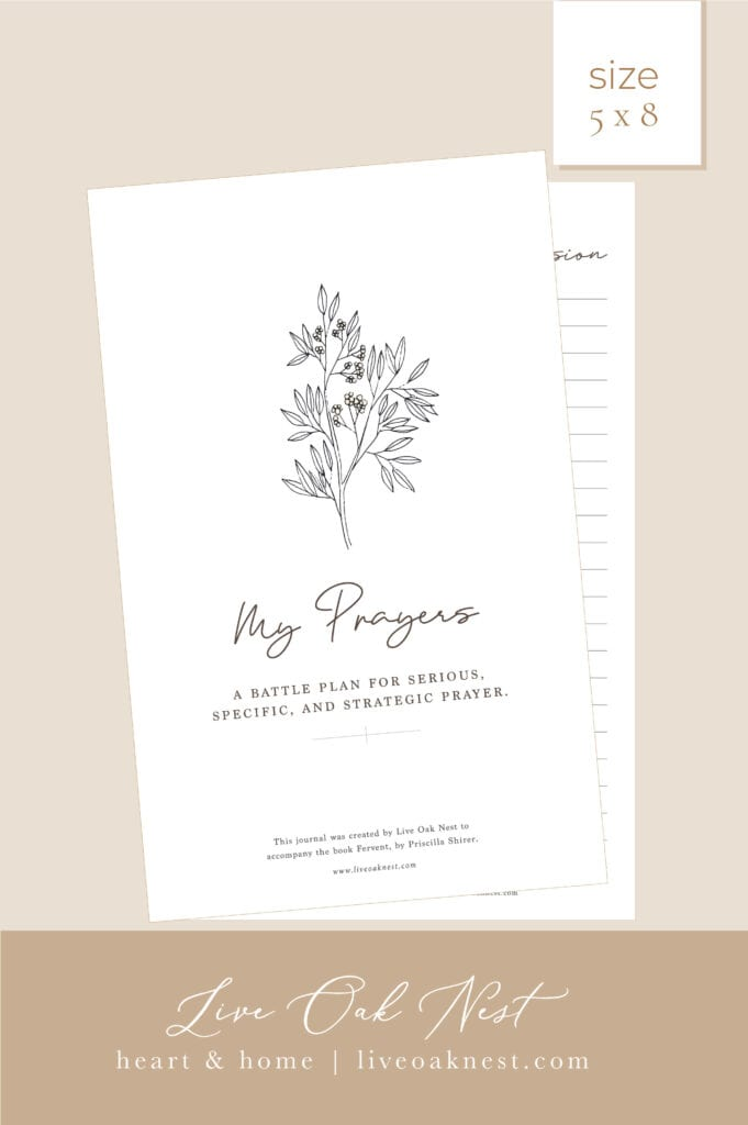 Free downloadable prayer journal for the book Fervent by Priscilla Shirer from Live Oak Nest